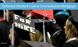 Fannie Mae Update:  Deferred Student Loans Conventional Mortgage
