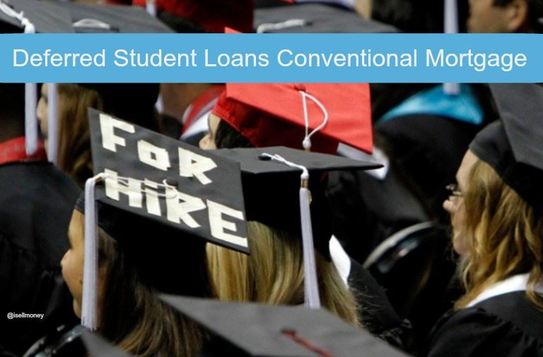 Usda Home Loans >> Deferred Student Loans Conventional Mortgage