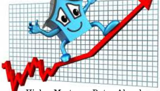 Mortgage Interest Rates Head Higher With DOW